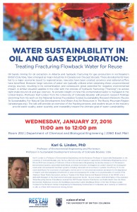 January 27, 2016 – Water Sustainability in Oil and Gas Exploration (Karl Linden)