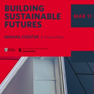 Building Sustainable Futures – March 11, 2020 – Mikhail Chester
